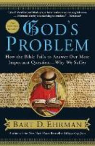 God's Problem: How the Bible Fails to Answer Our Most Important Question--Why We Suffer - Bart D. Ehrman - cover
