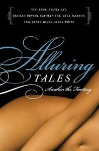 Alluring Tales: Awaken The Fantasy - Vivi Anna,Sylvia Day,Cathryn Fox - cover