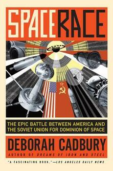 Space Race: The Epic Battle Between America and the Soviet Union for Dominion of Space - Deborah Cadbury - cover