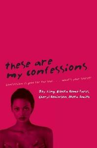These Are My Confessions - Electa Rome Parks,Joy King,Cheryl Robinson - cover