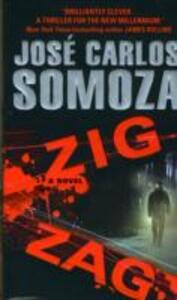 Zig Zag: A Novel - Jose Carlos Somoza - cover