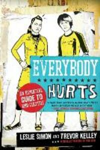 Everybody Hurts: An Essential Guide to Emo Culture - Leslie Simon,Trevor Kelley - cover
