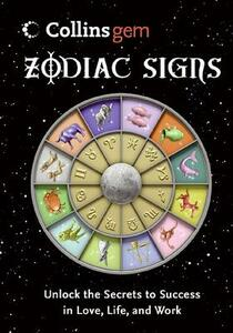 Zodiac Signs: Unlock the Secrets to Success in Love, Life, and Work - Collins - cover