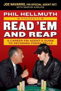 Phil Hellmuth Presents Read 'Em and Reap: A Career FBI Agent's Guide to Decoding Poker Tells - Joe Navarro,Marvin Karlins,Phil Hellmuth - cover
