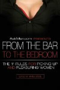 AskMen.com Presents From the Bar to the Bedroom: The 11 Rules for Picking Up and Pleasuring Women - James Bassil - cover