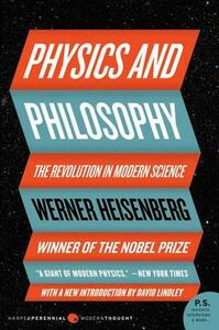Physics and Philosophy: The Revolution in Modern Science - Werner Heisenberg - cover