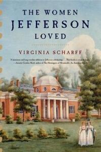 The Women Jefferson Loved - Virginia Scharff - cover