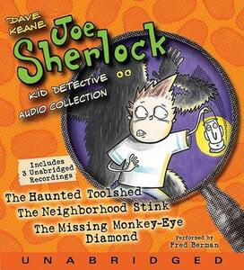 Joe Sherlock, Kid Detective CD Audio Collection: Case 000001: The Haunted Toolshed, Case 000002: The Neighborhood Stink, Case 000003: The Missing Monkey-Eye Diamond - Dave Keane - cover