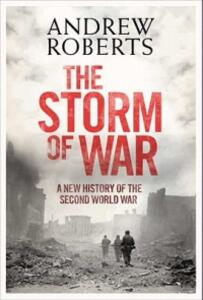 The Storm of War: A New History of the Second World War - Andrew Roberts,Andrew Roberts - cover
