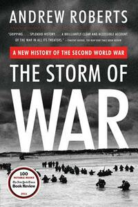 The Storm of War: A New History of the Second World War - Andrew Roberts - cover