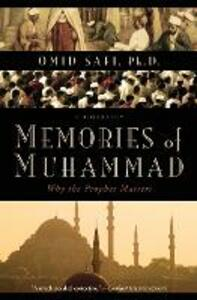 Memories of Muhammad: Why the Prophet Matters - Omid Safi - cover