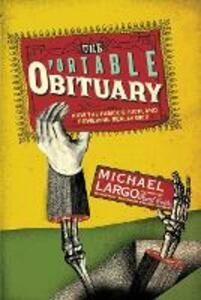 The Portable Obituary: How the Famous, Rich, And Powerful Really Died - Michael Largo - cover