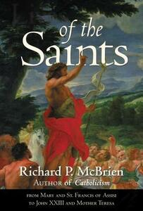 Lives of the Saints: From Mary and St Francis of Assisi to John XXXIII and Mother Theresa - Richard McBrien - cover