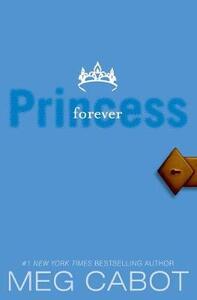 The Princess Diaries, Volume X: Forever Princess - Meg Cabot - cover