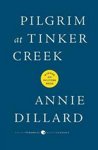 Pilgrim at Tinker Creek - Annie Dillard - cover