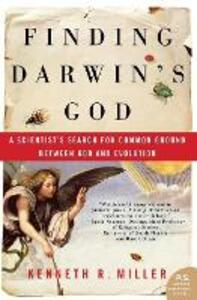 Finding Darwin's God: A Scientist's Search for Common Ground Between God and Evolution - Kenneth R. Miller - cover