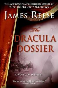 The Dracula Dossier: A Novel of Suspense - James Reese - cover