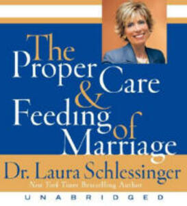 The Proper Care & Feeding of Marriage - Dr Laura Schlessinger - cover