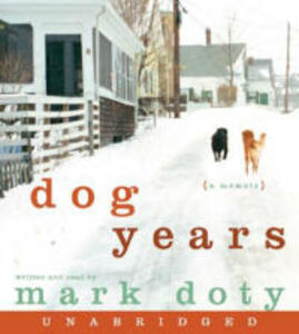 A Memoir: Dog Years Unabridged - Mark Doty - cover