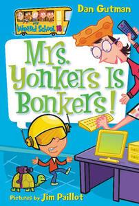 My Weird School #18: Mrs. Yonkers Is Bonkers! - Dan Gutman - cover