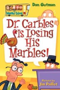 My Weird School #19: Dr. Carbles Is Losing His Marbles! - Dan Gutman - cover