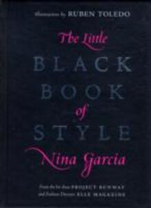 The Little Black Book of Style - Nina Garcia - 2