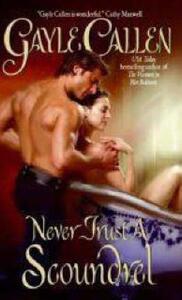 Never Trust A Scoundrel - Gayle Callen - cover
