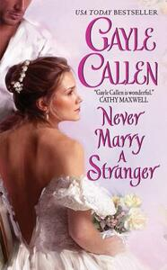 Never Marry a Stranger - Gayle Callen - cover