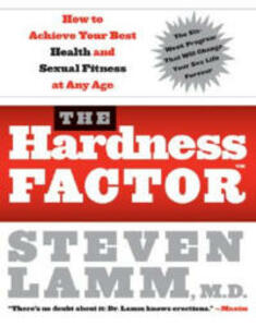 The Hardness Factor How To Achieve Your Best Health And Sexual Fitness at any age - Steven Lamm - cover