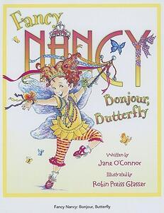 Fancy Nancy Bonjour, Butterfly - Jane O'Connor - cover