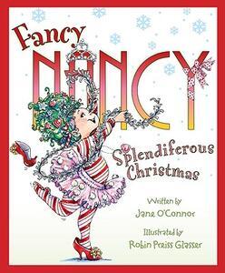 Fancy Nancy: Splendiferous Christmas - Jane O'Connor - cover