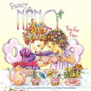 Fancy Nancy: Tea for Two - Robin Preiss Glasser,Jane O'Connor - cover