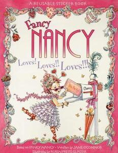 Fancy Nancy Loves! Loves!! Loves!!! Reusable Sticker Book - Jane O'Connor - cover