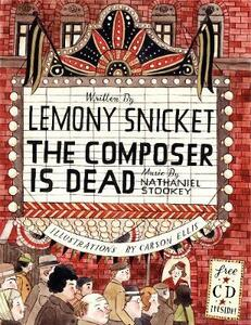 The Composer Is Dead - Lemony Snicket - cover