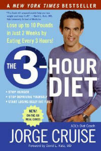 The 3 Hour Diet: How Low-Carb Diets Make You Fat And Timing Makes You Thin - Jorge Cruise - cover