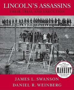 Lincoln's Assassins: Their Trial and Execution - James L Swanson - cover