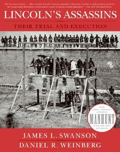 Lincoln's Assassins: Their Trial and Execution - James L Swanson,Daniel Weinberg - cover