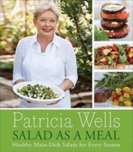 Salad as a Meal: Healthy Main-Dish Salads for Every Season - Patricia Wells - cover