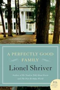 A Perfectly Good Family - Lionel Shriver - cover