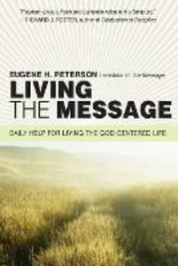 Living the Message: Daily Help For Living the God-Centered Life - Eugene H. Peterson,Janice Stubbs Peterson - cover