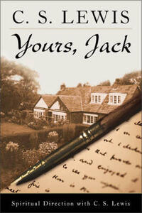Yours, Jack: Spiritual Direction from C.S. Lewis - C S Lewis - cover