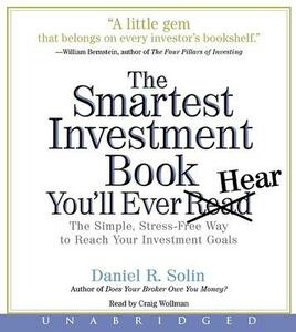 The Smartest Investment Book You'll Ever Read CD: The Simple, Stress-Free Way to Reach Your Investment Goals - Dan Solin - cover