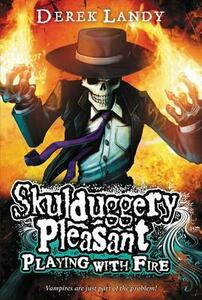 Skulduggery Pleasant: Playing with Fire - Derek Landy - cover