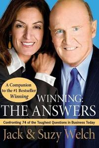 Winning: The Answers: Confronting 74 of the Toughest Questions in Business Today - Jack Welch,Suzy Welch - cover