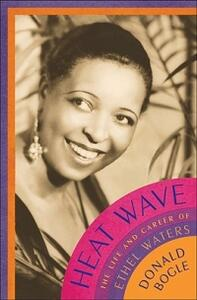 Heat Wave: The Life and Career of Ethel Waters - Donald Bogle - cover