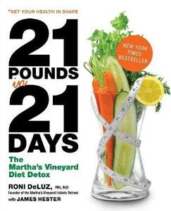 21 Pounds in 21 Days: The Martha's Vineyard Diet Detox - Roni DeLuz,James Hester - cover