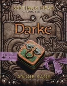 Septimus Heap, Book Six: Darke - Angie Sage - cover