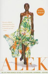 Alek: My Life from Sudanese Refugee to International Supermodel - Alek Wek - cover