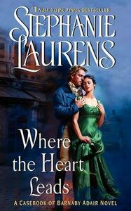 Where the Heart Leads - Stephanie Laurens - cover