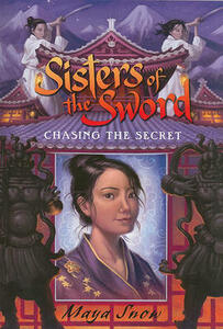 Sisters of the Sword 2: Chasing the Secret - Maya Snow - cover